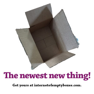 "Early Adopters Sign Up for ""Internet of Empty Boxes"" Service"